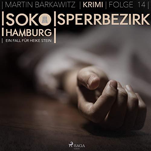 Sperrbezirk     SoKo Hamburg - Ein Fall für Heike Stein 14              Autor:                                                                                                                                 Martin Barkawitz                               Sprecher:                                                                                                                                 Heidi Mercedes Gold                      Spieldauer: 5 Std. und 9 Min.     5 Bewertungen     Gesamt 4,4