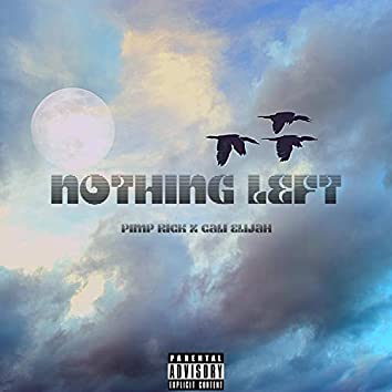 Nothing Left (feat. Cali Elijah)