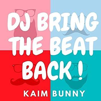 Dj Bring the Beat Back !