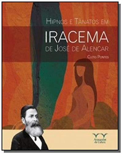 Hipnos e Tânatos em Iracema de José de Alencar - Série Outras Leituras