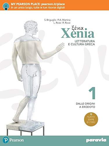 Xenia. Letteratura e cultura greca. Per le Scuole superiori. Con e-book. Con espansione online: 1