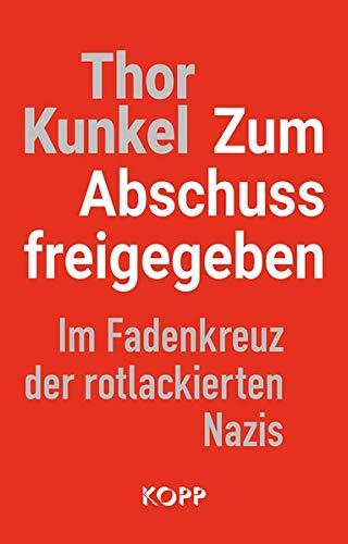 Zum Abschuss freigegeben: Im Fadenkreuz der rotlackierten Nazis
