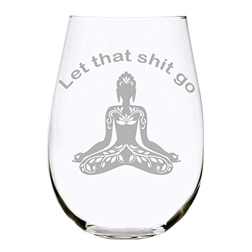 C M Let That Sh** Go-Funny Stemless wine glass, Buddhist-Meditation Glass-Yoga-Buddha-Laser Engraved