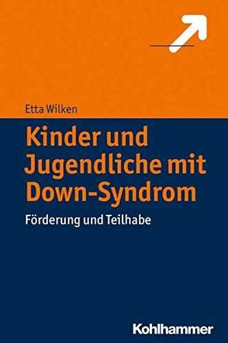Kinder und Jugendliche mit Down-Syndrom: Förderung und Teilhabe