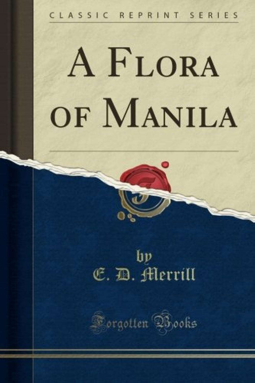A Flora of Manila (Classic Reprint)