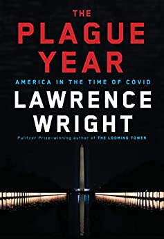 The Plague Year: America in the Time of Covid by [Lawrence Wright]