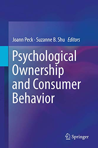 Compare Textbook Prices for Psychological Ownership and Consumer Behavior 1st ed. 2018 Edition ISBN 9783319771571 by Peck, Joann,Shu, Suzanne B.