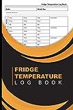 Fridge temperature log book: Fridge Freezer Temperature Log Book - A5 Size - Fridge Temperature Recorder Book - Daily Refrigerator Temperature Log ... Temperature Log Book for Food, Home, Business