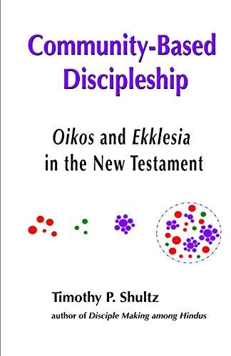Community-Based Discipleship: Oikos and Ekklesia in the New Testament