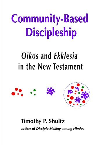Community-Based Discipleship: Oikos and Ekklesia in the New Testament