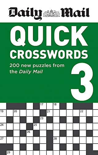 Daily Mail Quick Crosswords Volume 3: 200 new puzzles from the Daily Mail (The Daily Mail Puzzle Books, Band 148)