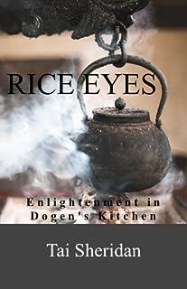 Rice Eyes: Enlightenment in Dogen's Kitchen