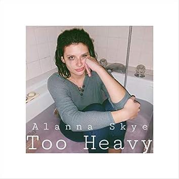 Too Heavy