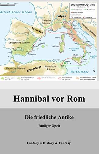 Hannibal vor Rom: Die friedliche Antike