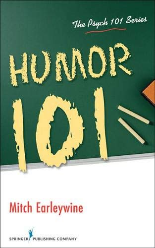Compare Textbook Prices for Humor 101 Psych 101 1 Edition ISBN 9780826106087 by Earleywine PhD, Mitch