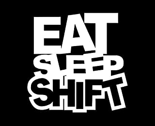 eat sleep shift decal