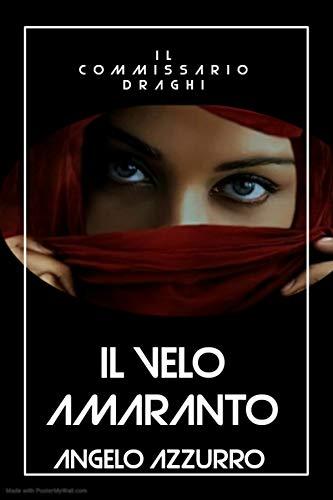 Il velo amaranto: Il commissario Draghi (Italian Edition)