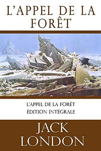 L'appel de la forêt (Jack London): édition intégrale