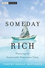 Someday Rich: Planning for Sustainable Tomorrows Today (Wiley Finance Book 634)