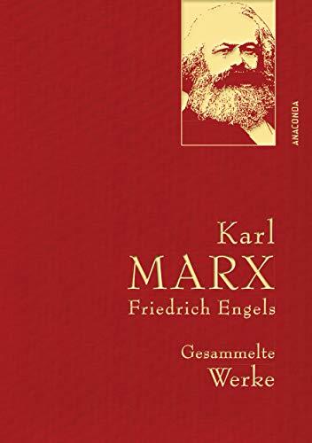 Karl Marx / Friedrich Engels - Gesammelte Werke (Leinenausg. mit goldener Schmuckprägung) (Anaconda Gesammelte Werke, Band 23)