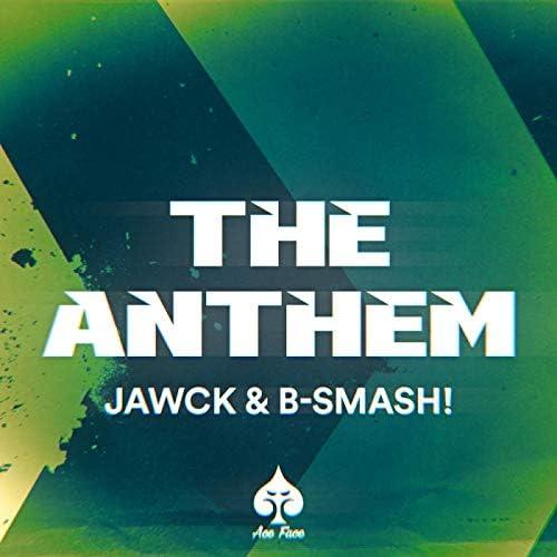 B-Smash! & Jawck