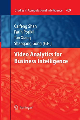 Video Analytics for Business Intelligence (Studies in Computational Intelligence, Band 409)