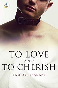 To Love and to Cherish (Enchanting Encounters Book 3) by [Tamryn Eradani]