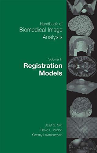 Handbook of Biomedical Image Analysis: Volume 3: Registration Models (Topics in Biomedical Engineering. International Book Series)