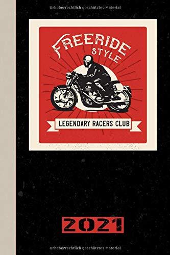 Freeride Style Legendary Racer Club 2021: Deutsch! Kalender, Terminplaner und Planer 2021 für Motorradfahrer und alle Motorradliebhaber