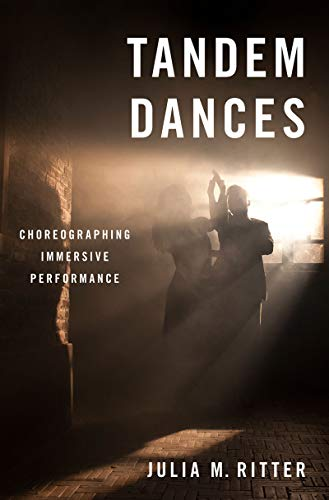 Tandem Dances: Choreographing Immersive Performance (English Edition)