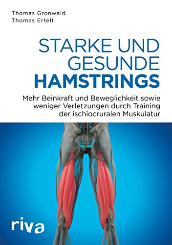 Starke und gesunde Hamstrings: Mehr Kraft, Beweglichkeit und weniger Verletzungen durch Training der ischiocruralen Muskulatur
