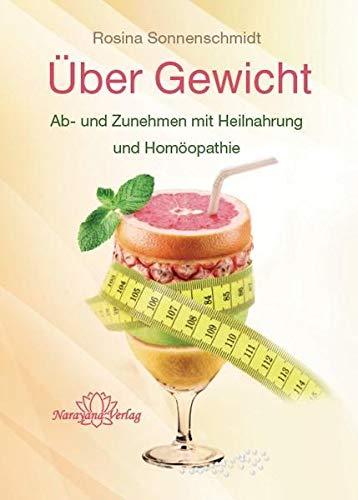 Mit Homöopathie zum Idealgewicht: Gesund abnehmen oder zunehmen mit Entsäuerung, gezielter Ernährung und Homöopathie