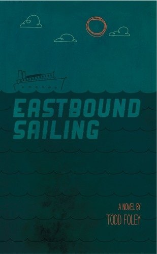 Book: Eastbound Sailing by Todd Foley