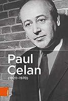 Paul Celan (1920-1970): Ein Judischer Dichter Deutscher Sprache Aus Der Bukowina. Die Biographie