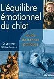 L'équilibre émotionnel du chiot - Guide de bonnes pratiques