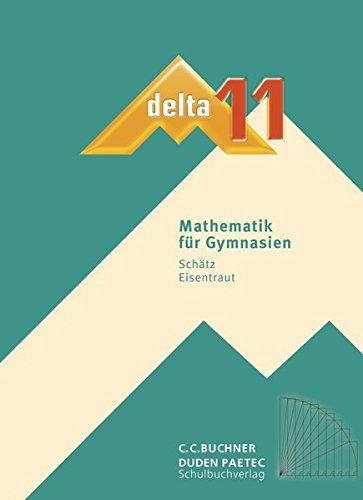 delta – neu / delta 11: Mathematik für Gymnasien (delta – neu: Mathematik für Gymnasien)