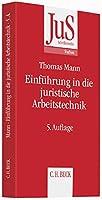 Einfuehrung in die juristische Arbeitstechnik: Klausuren - Hausarbeiten - Seminararbeiten - Dissertationen