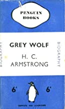Grey Wolf. Mustafa Kemal: An Intimate Study of a Dictator. Penguin Biography No 0077