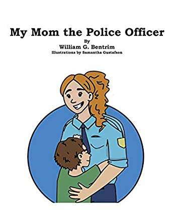 My Mom The Police Officer
