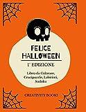 FELICE HALLOWEEN 1° EDIZIONE: Libro da Colorare, Crucipuzzle, Labirinti, Sudoku