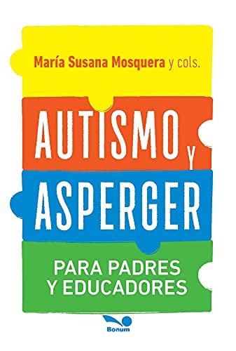 Autismo y Asperger: Para padres y educadores (Spanish Edition)