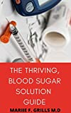 THE THRIVING, BLOOD SUGAR SOLUTION GUIDE