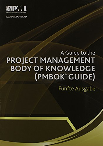 A Guide to the Project Management Body of Knowledge (Pmbok(r) Guide)-Fünfte Ausgabe [a Guide to the Project Management Body of Knowledge (Pmbok(r) Gui (Pmbok#174; Guide)