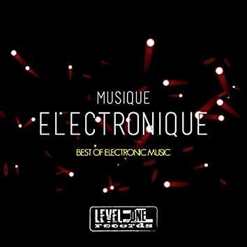 Musique Electronique (Best Of Electronic Music)