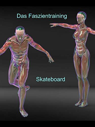Das Faszientraining Skateboard