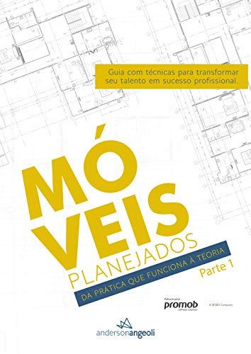 Móveis Planejados: da prática que funciona à teoria: Parte 1 (Portuguese Edition)