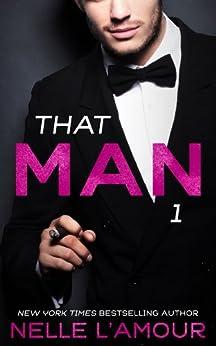 THAT MAN 1: (That Man Trilogy) by [Nelle L'Amour]