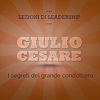 Giulio Cesare. I segreti del grande condottiero copertina