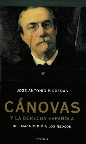 Cánovas y la derecha española: Del magnicidio a los neocon
