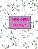 Recipes Bastard: Blank Recipe  Journal to Write In. Your  Favorite Meals  Autumn  and...